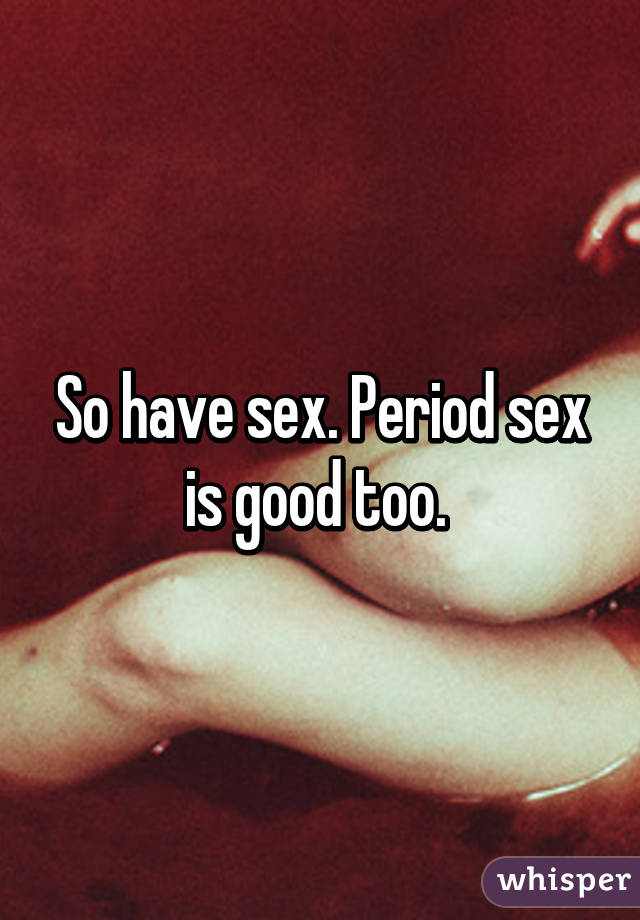 Is good to have sex
