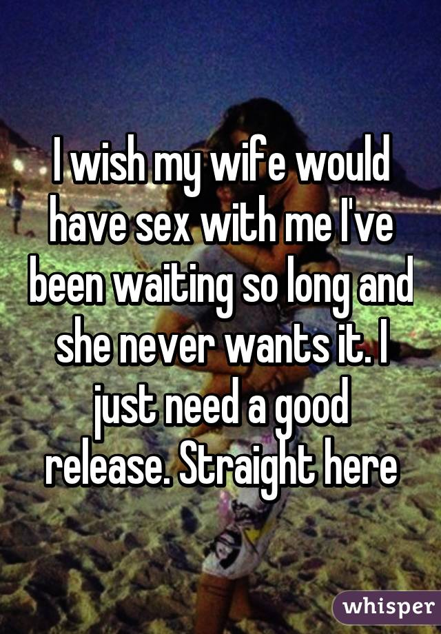 My wife has never wanted sex