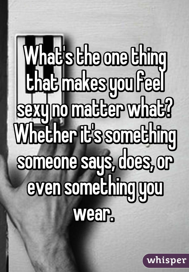 What makes someone sexy