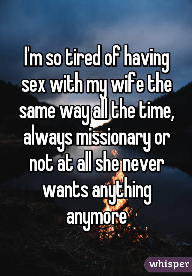 Wife always tired for sex