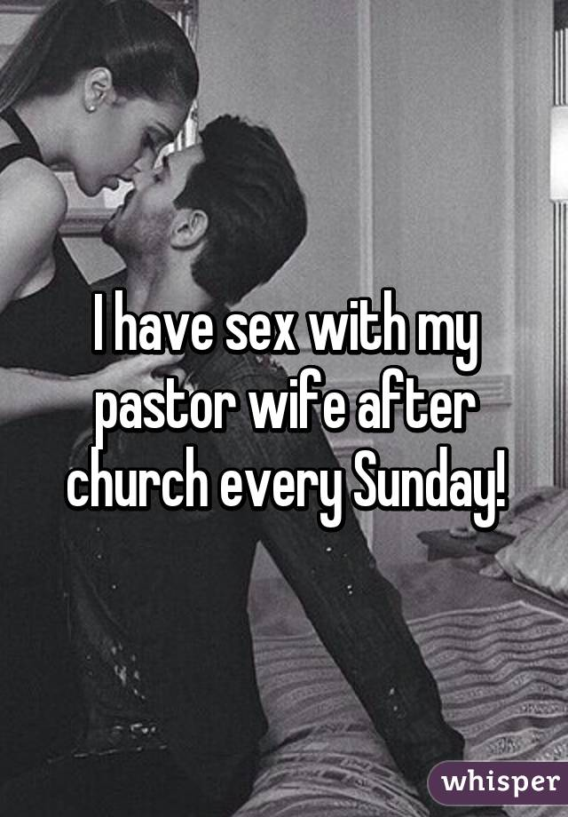 had sex with the preachers wife