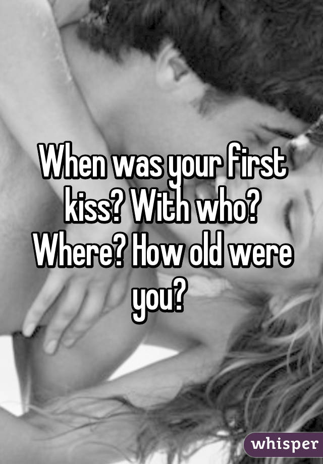 When is it normal to have your first kiss