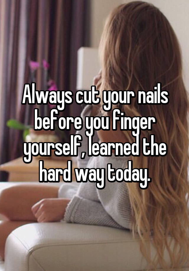 How to finger yourself hard