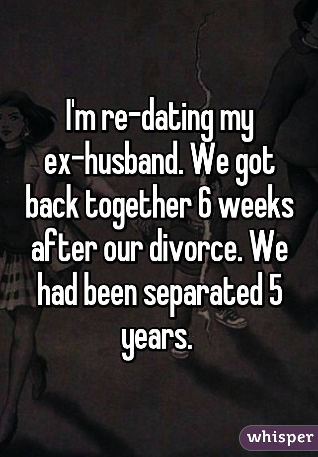 Dating my ex after divorce