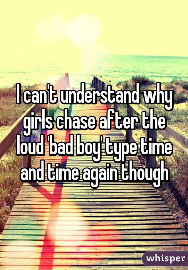 girls chase bad boys