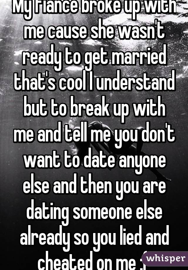 Dating someone who broke up with you