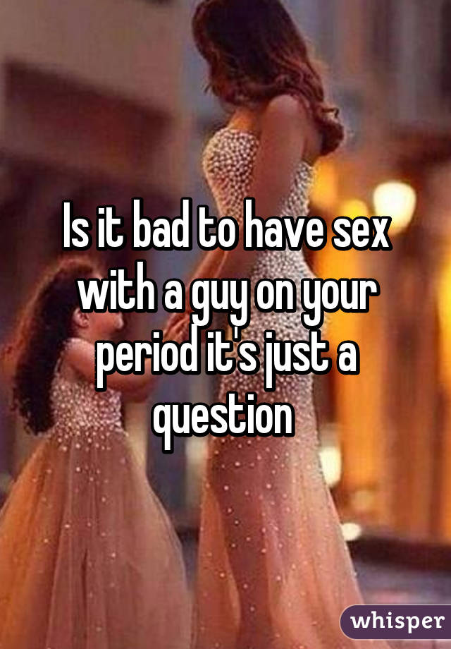 Is it bad to have sex on your period Nude Photos 24