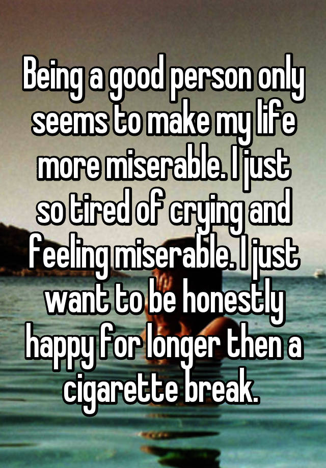 i just want to be a good person
