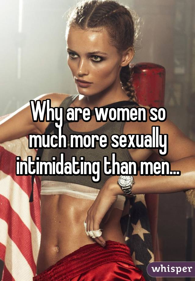 Can a man be sexually intimidated by a woman