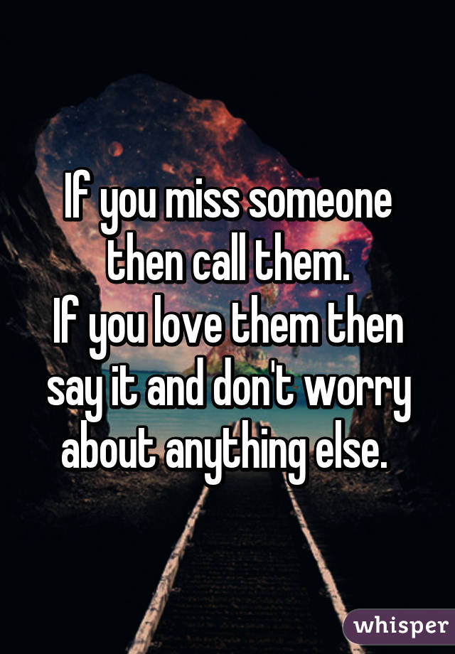 what to do when you miss someone you love