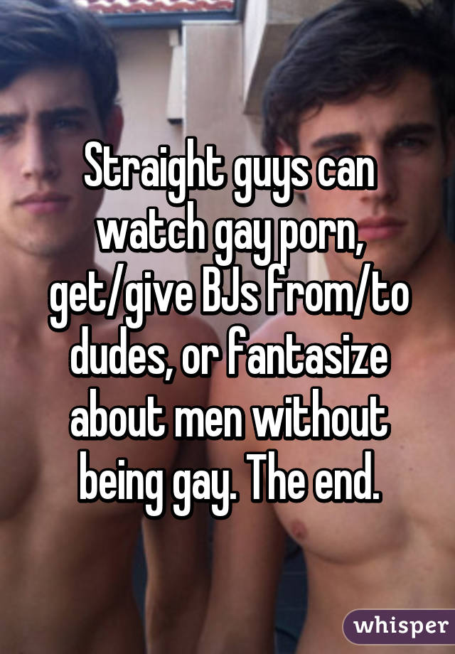 Any other straight guys have gay fantasies?