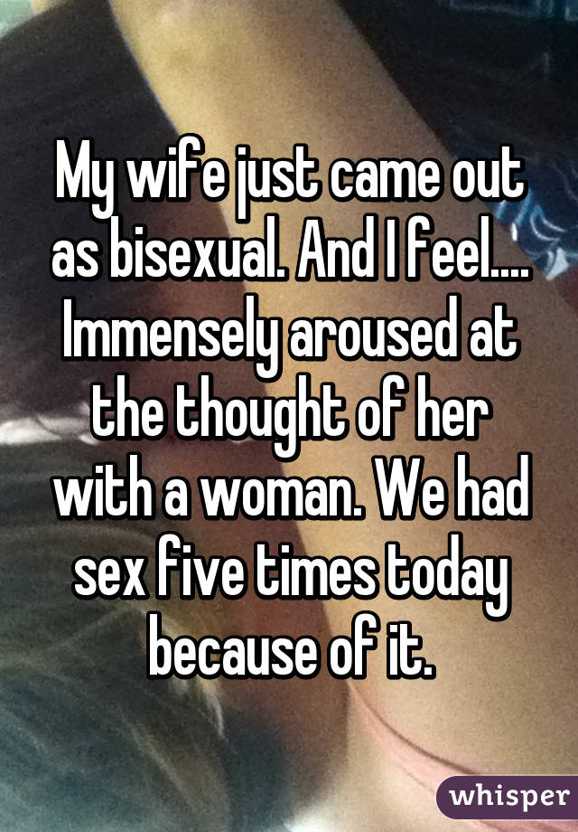 My wife is bisexual