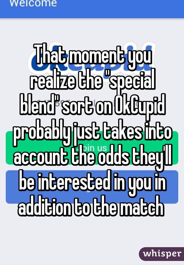 Okcupid special blend