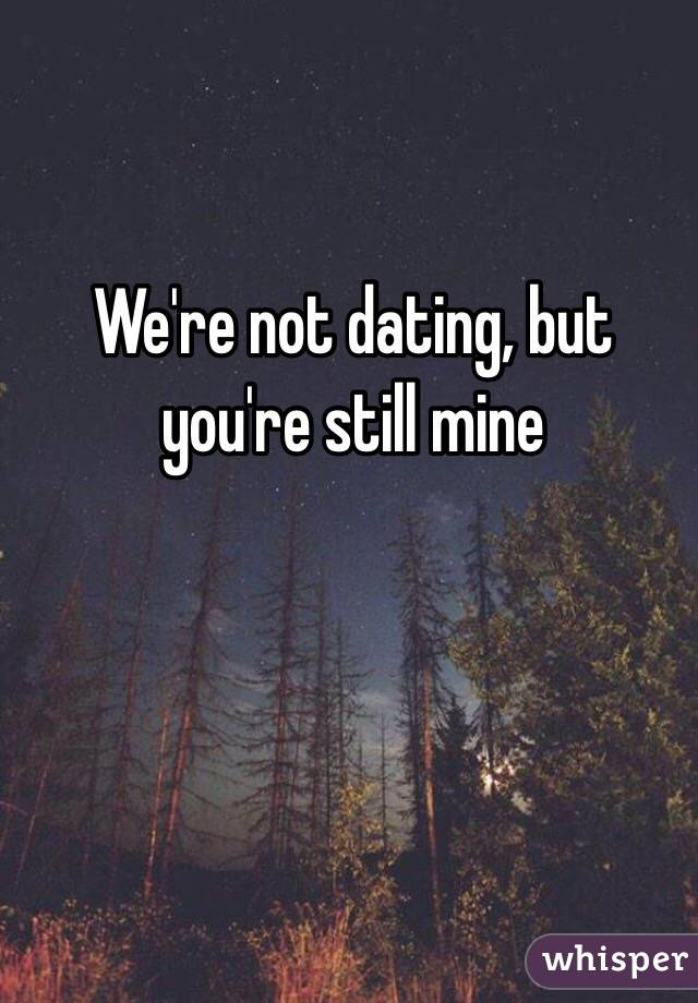Re I But We Know Not Dating