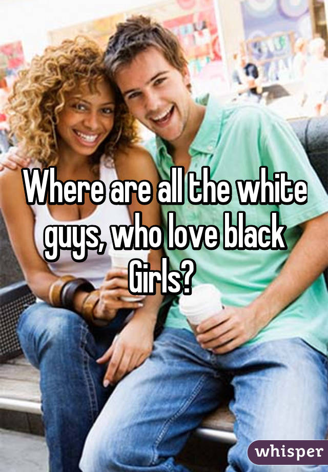 Black women who love white men blog