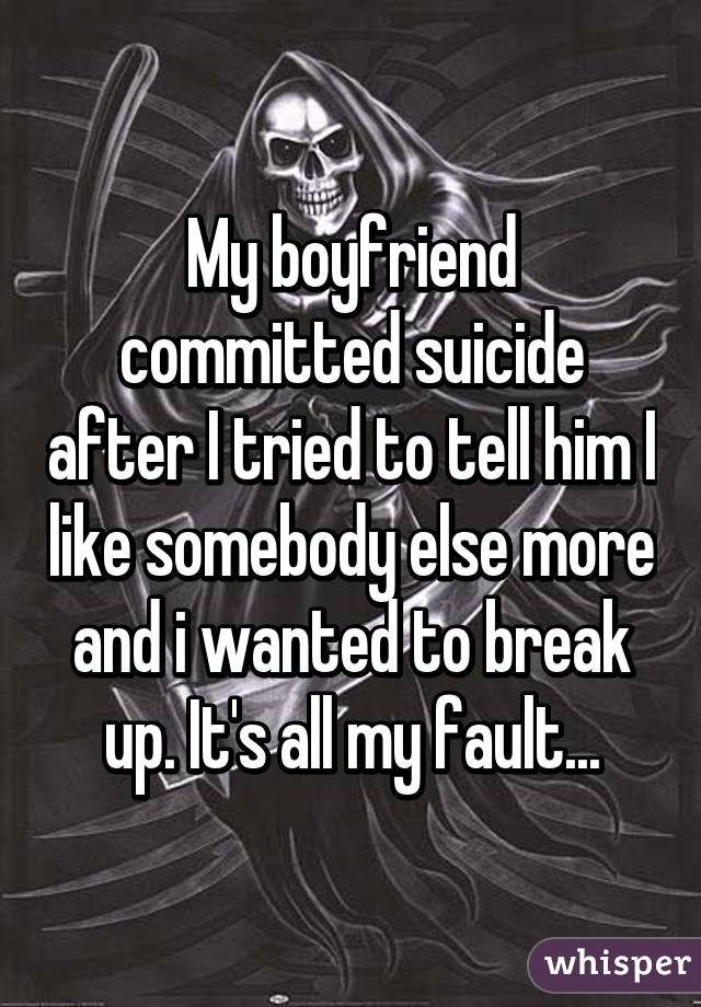My boyfriend committed suicide