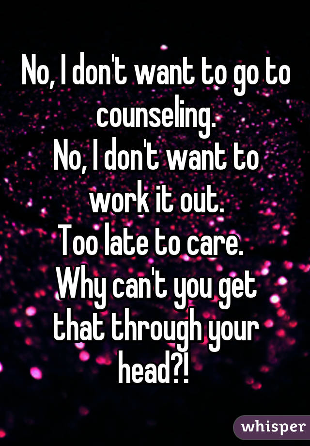 i don t want to go to counseling