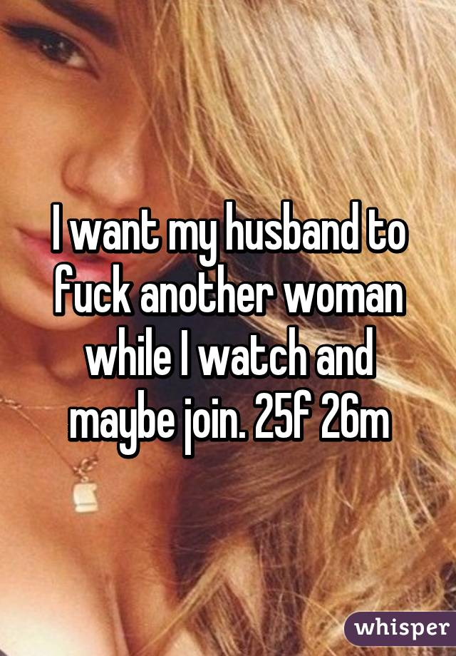 I want my husband to have sex with another woman