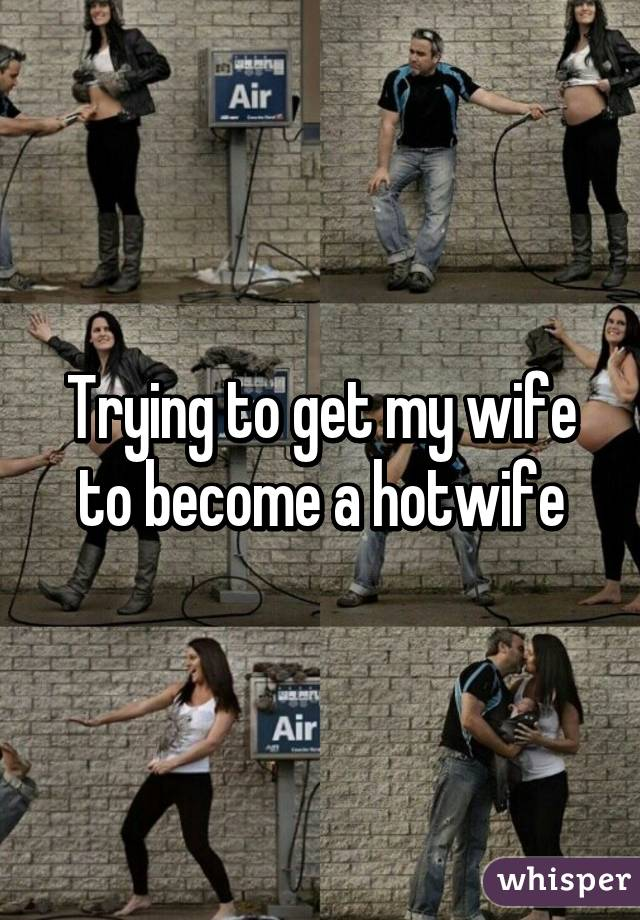 How to become a hotwife