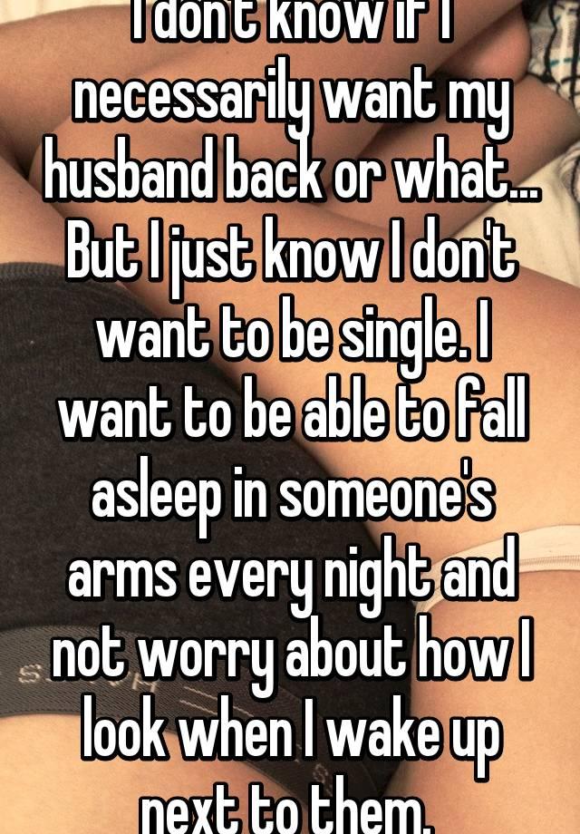 I just want my husband back