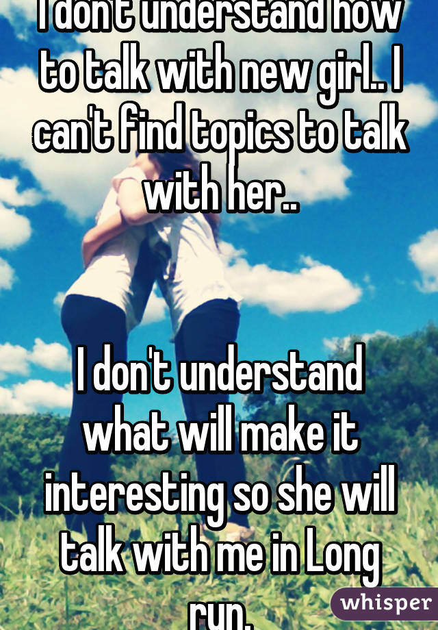 Interesting Subjects To Talk About With A Girl