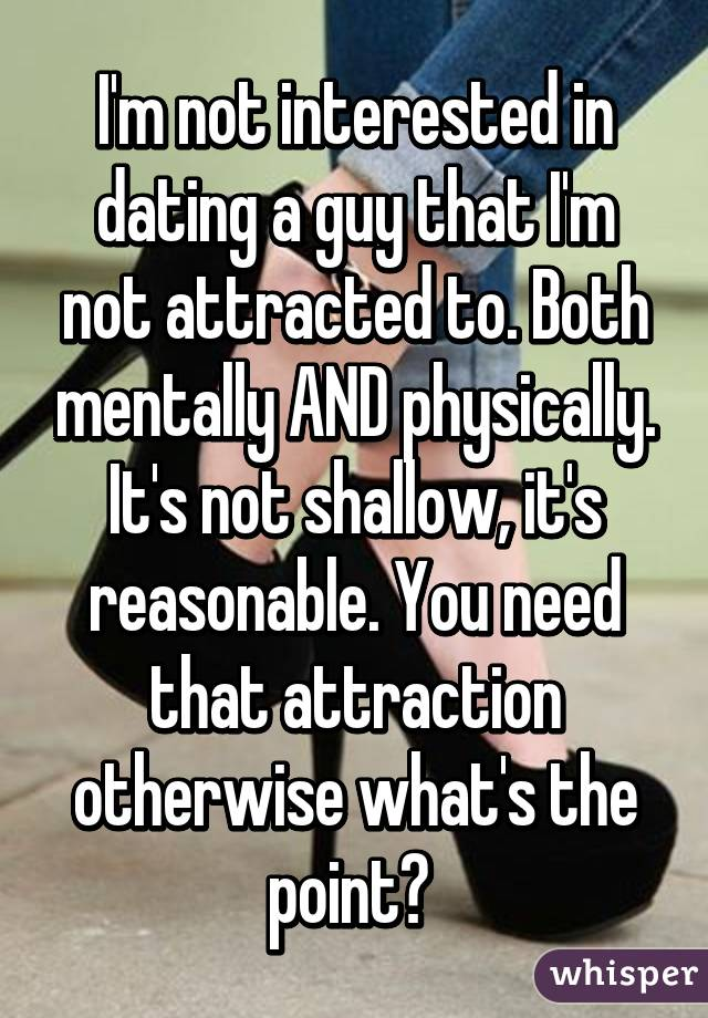 Im Dating A Guy Im Not Attracted To