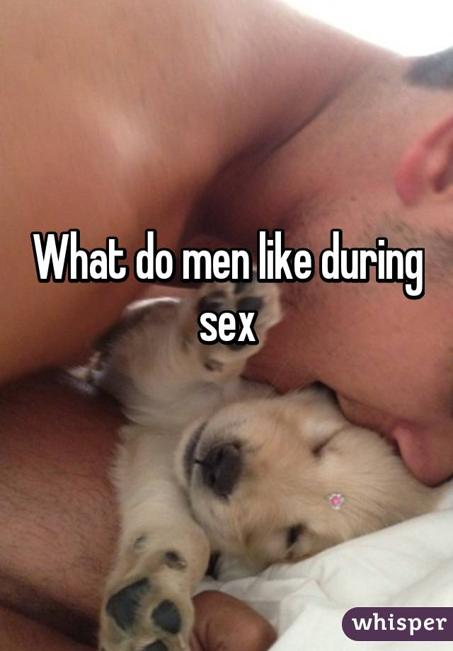 Love What In Men Sex Do voluntary