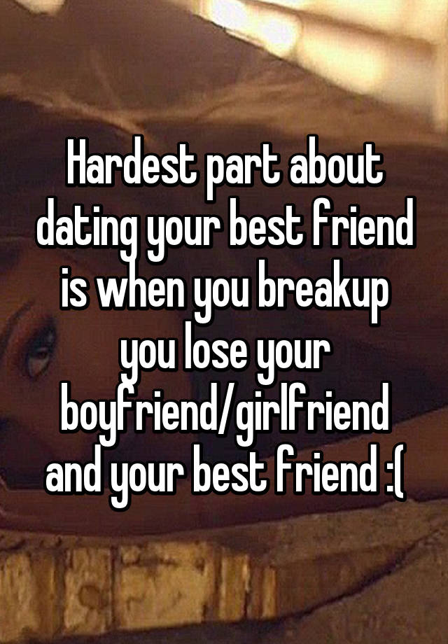 Dating Your Best Friend Before long Breaking Up
