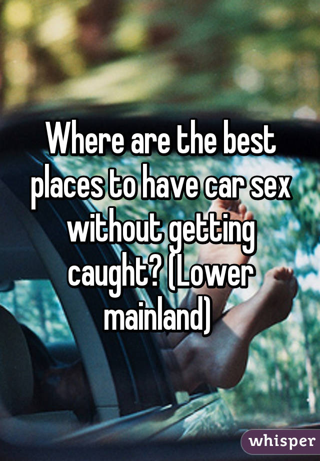 Where To Have Sex And Not Get Caught