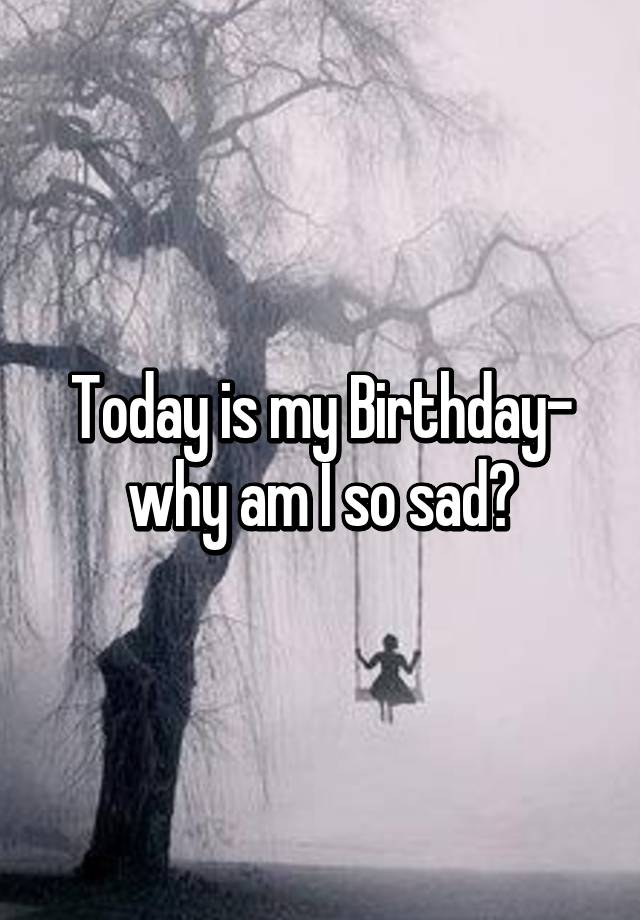 sad on my birthday quotes