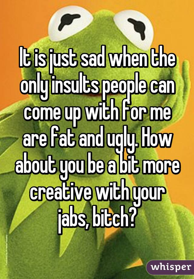 your so fat insults