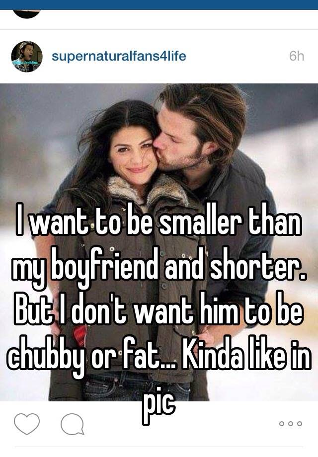 I Want To Be Smaller Than My Boyfriend And Shorter But I Don T Want Him To Be Chubby Or Fat Kinda Like In Pic