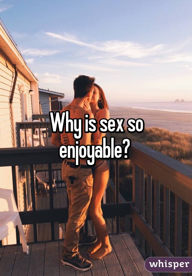 Why is sex so