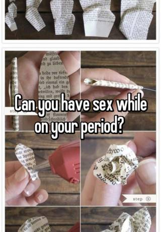 Can u have sex during your period