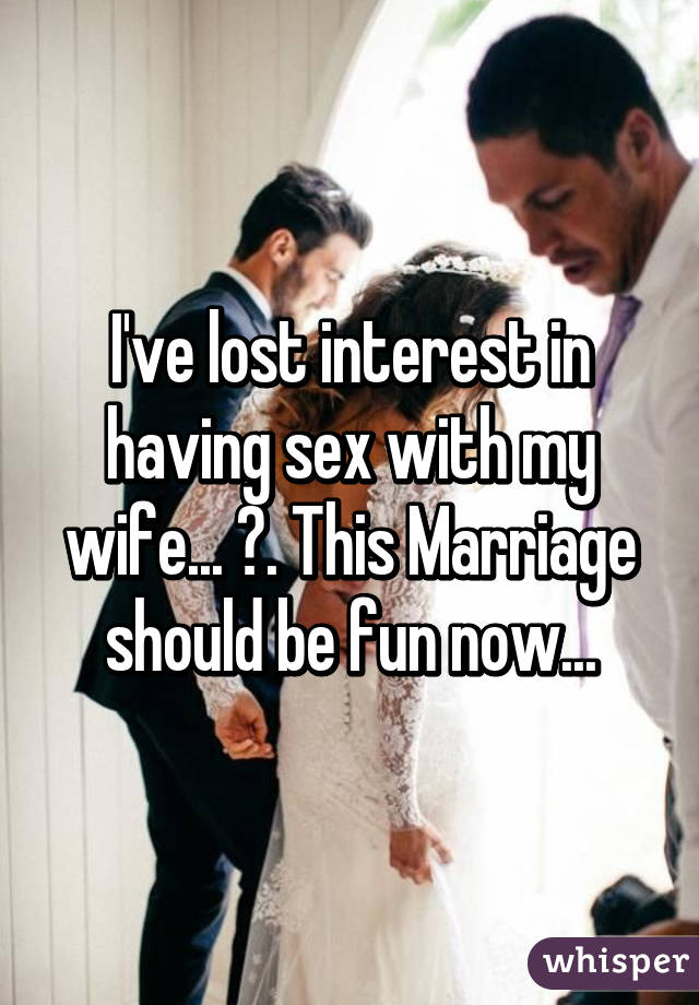 lost interest in marriage
