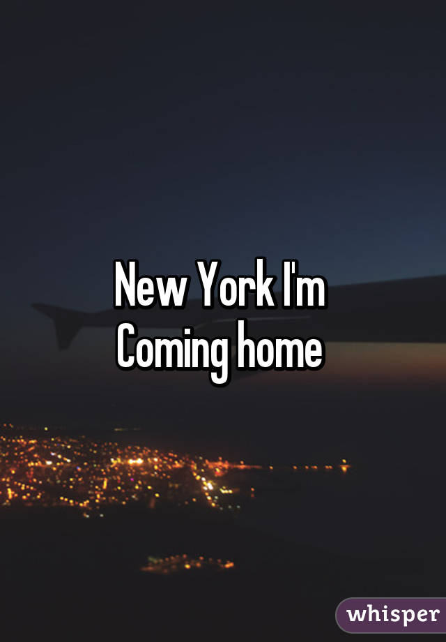 New York I M Coming Home