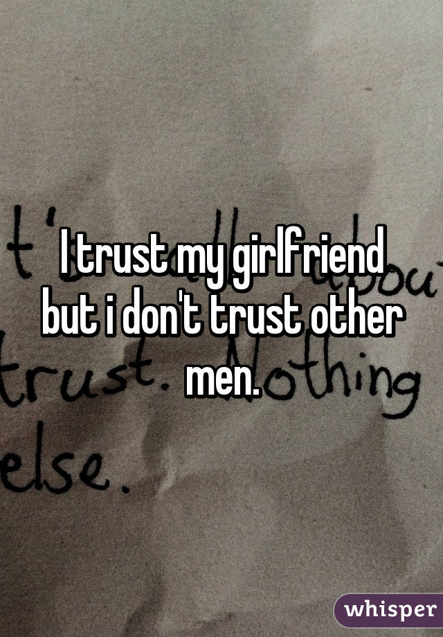 Can i trust my girlfriend