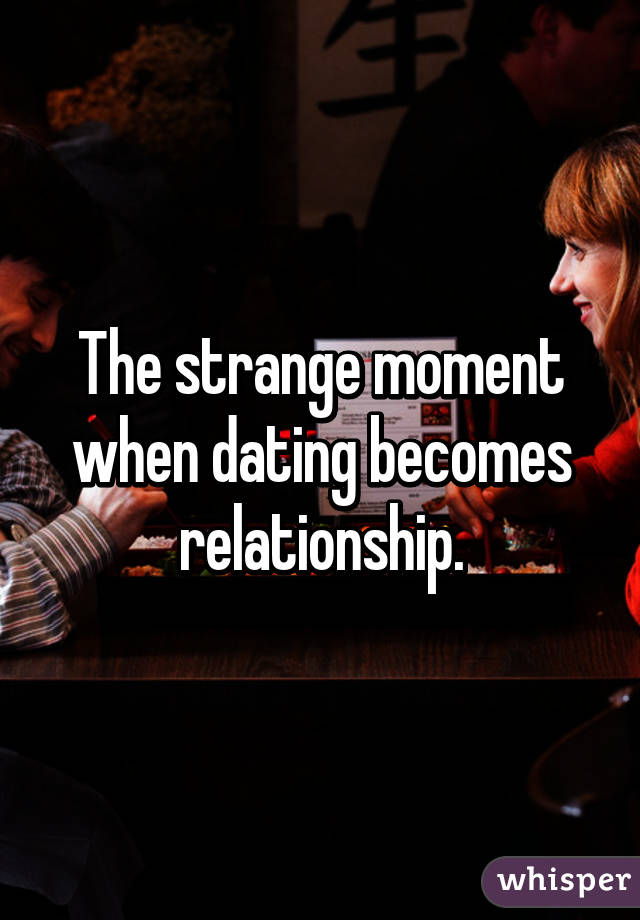 How To Tell When Dating Becomes A Relationship