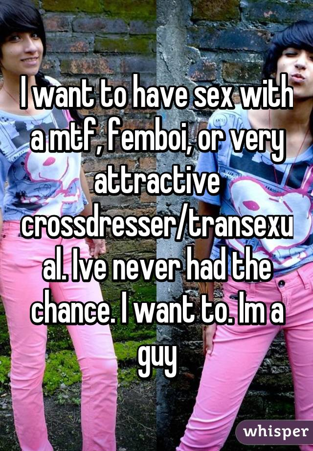 I Want To Have Sex With A Crossdresser