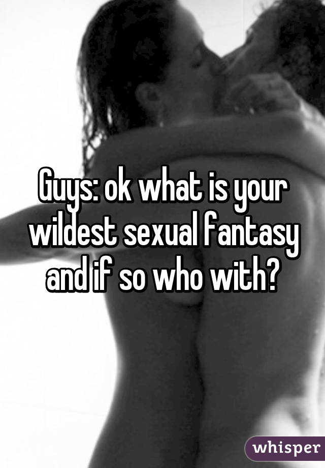Wildest sexual fantasies