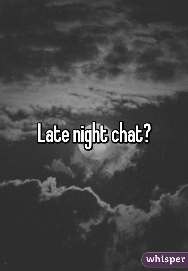 Night chatting
