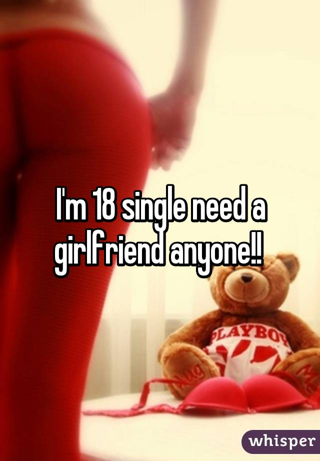 Im Single I Need A Girlfriend