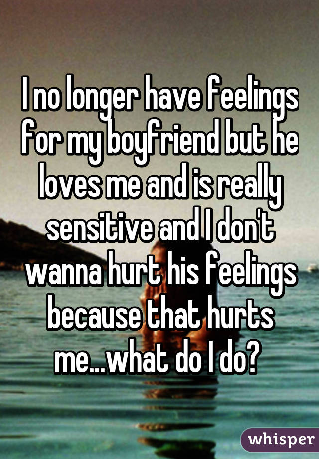 Something i think i hurt his feelings opinion you