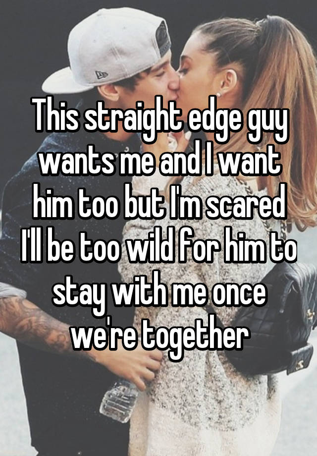 dating a straight edge guy