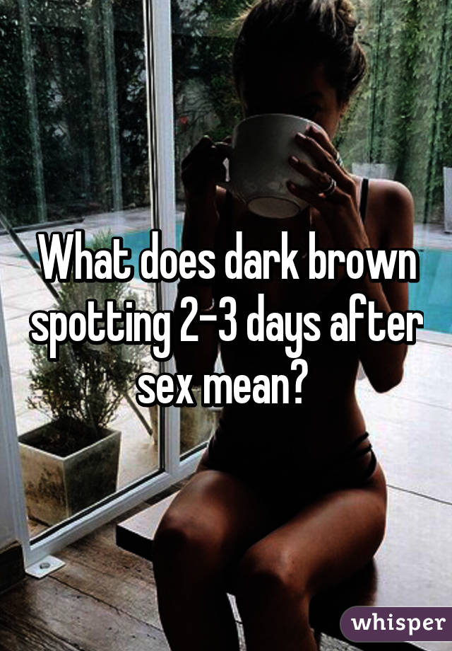 Spotting 2 days after sex picture 1