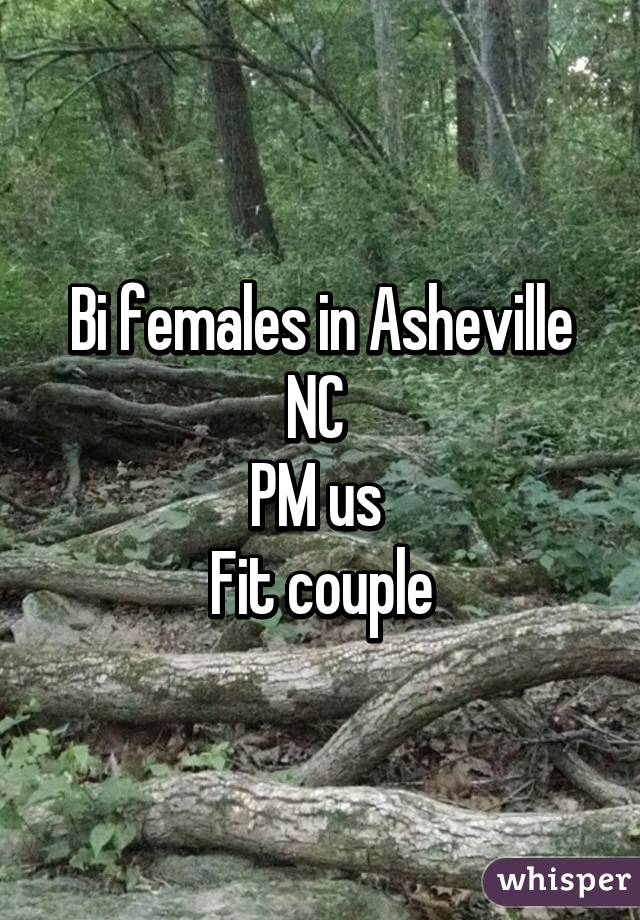 Bi females in Asheville NC  PM us  Fit couple
