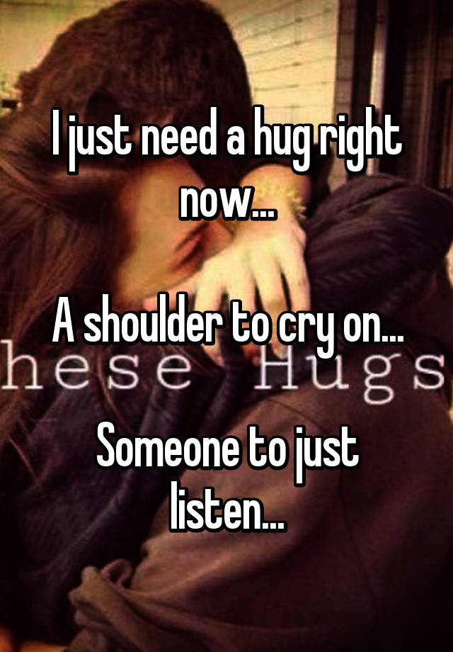 what to do when you need a hug