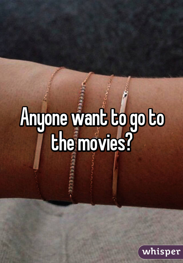 i want to go to the movies