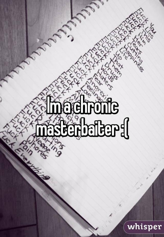 chronic masterbaiter disorder definition