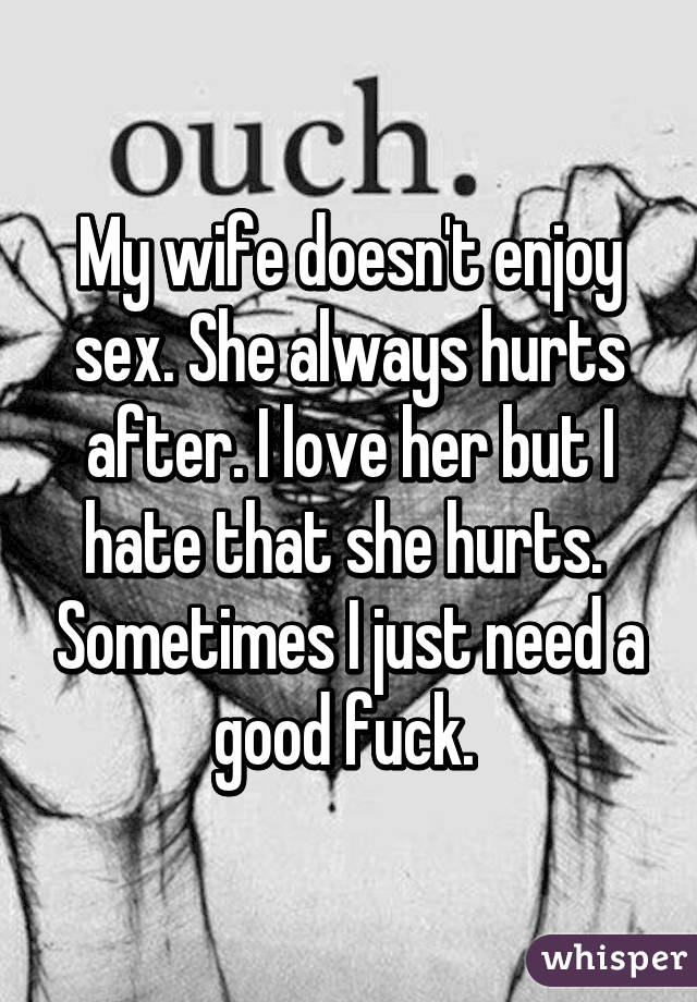 My wife does not enjoy sex